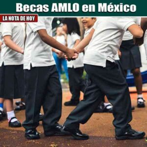 Becas Amlo en Mexico